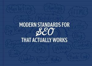 modern standards for seo that actually works